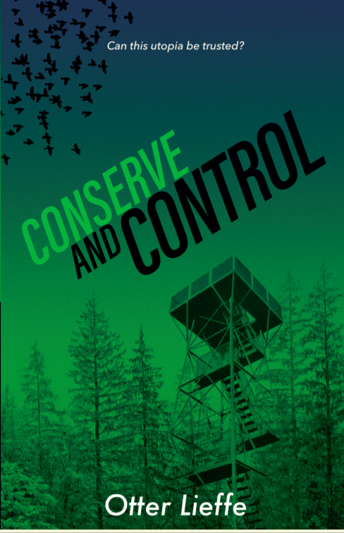 Front cover of Conserve and Control - a utopian trans speculative fiction novel with trans, queer, sexworker and nonbinary characters