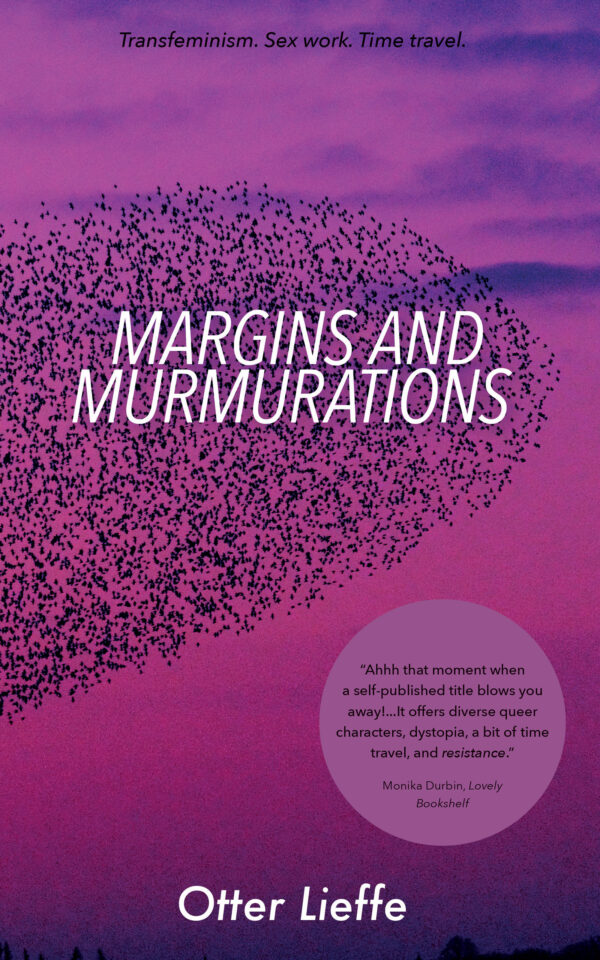 Front cover of Margins and Murmurations - a utopian trans speculative fiction novel with trans, queer, sex worker and nonbinary characters
